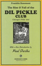 Rise & Fall of the DIL Pickle Club: Chicago's Wild '20s!