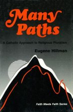 Many Paths: A Catholic Approach to Religious Pluralism