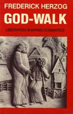 God-Walk: Liberation Shaping Dogmatics