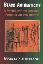 Black Authenticity: A Psychology for Liberating People of African Descent