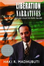 Liberation Narratives: New and Collected Poems: 1966-2009