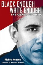 Black Enough/White Enough: The Obama Dilemma