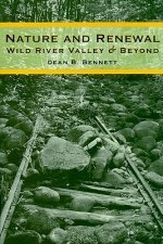 Nature and Renewal: Wild River Valley and Beyond