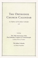 The Orthodox Church Calendar: In Defence of the Julian Calendar