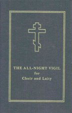 The All-Night Vigil for Choir and Laity