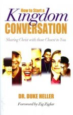 How to Start a Kingdom Conversation: Sharing Christ with Those Closest to You