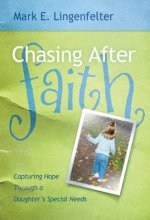 Chasing After Faith