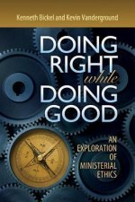 Doing Right While Doing Good: An Exploration of Ministerial Ethics