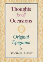 Thoughts for All Occasions: Original Epigrams
