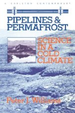 Pipelines and Permafrost: Science in a Cold Climate