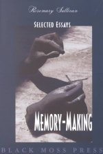 Memory Making: Selected Essays