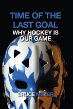 Time of the Last Goal: Why Hockey Is Our Game