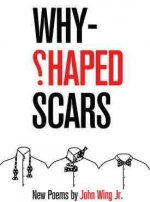 Why-Shaped Scars: New Poems