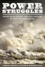 Power Struggle: Hydro Development and First Nations in Manitoba and Quebec