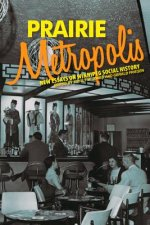 Prairie Metropolis: New Essays on Winnipeg Social History
