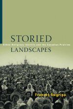 Storied Landscapes: Ethno-Religious Identity and the Canadian Prairies