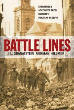 Battle Lines: Eyewitness Accounts from Canada's Military History