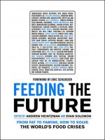 Feeding the Future: From Fat to Famine, How to Solve the World's Food Crises
