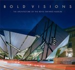 Bold Visions: The Architecture of the Royal Ontario Museum