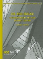 Oil and Sugar: Contemporary Art and Islamic Culture