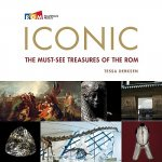 Iconic: The Must-See Treasures of the ROM