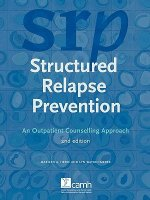 Structured Relapse Prevention: An Outpatient Counselling Approach, 2nd Edition