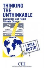 Thinking the Unthinkable: Civilization and Rapid Climate Change