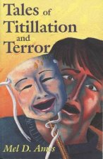 Tales of Titlllation and Terror