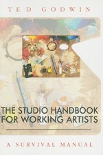 The Studio Handbook for Working Artists: A Survival Manual