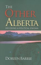 The Other Alberta: Decoding a Political Enigma
