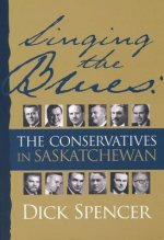 Singing the Blues: The Conservatives in Saskatchewan