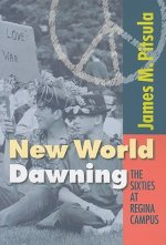 New World Dawning: The Sixties at Regina Campus