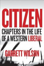 Citizen: Chapters in the Life of a Western Liberal