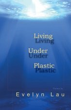 Living Under Plastic
