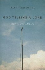 God Telling a Joke and Other Stories