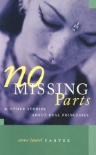 No Missing Parts: And Other Stories about Real Princesses