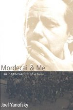 Mordecai & Me: An Appreciation of a Kind