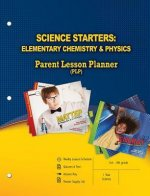 Science Starters: Elementary Chemistry & Physics Parent Lesson Planner
