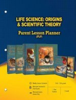 Life Science: Origins & Scientific Theory Parent Lesson Planner