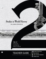 Studies in World History Volume 2 Teacher Guide: The New World to the Modern Age (1500 A.D. to 1900 A.D.)