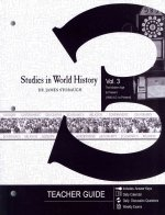Studies in World History Vol 3 the Modern Age to Present (1900 A.D. to Present) Study Guide: Teacher