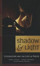 Shadow & Light: Literature and the Life of Faith