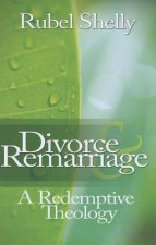 Divorce & Remarriage: A Redemptive Theology