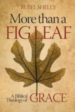 More Than a Fig Leaf: A Biblical Theology of Grace