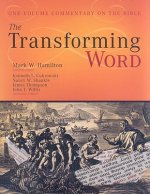 The Transforming Word: One-Volume Commentary on the Bible