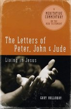 The Letters of Peter, John, and Jude: Living in Jesus