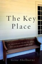 The Key Place: An Ordinary Place to Meet an Extraordinary God.