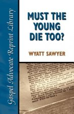 Must the Young Die Too?
