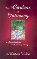 The Gardens of Intimacy: An Allegorical Reflection on the Pursuit of Intimacy