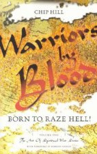 Warriors by Blood: Born to Raze Hell!